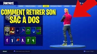 FORTNITE SAISON 5 HOW TO REMOVE HIS SAC TO DOS, SON SKIN AND OTHERS