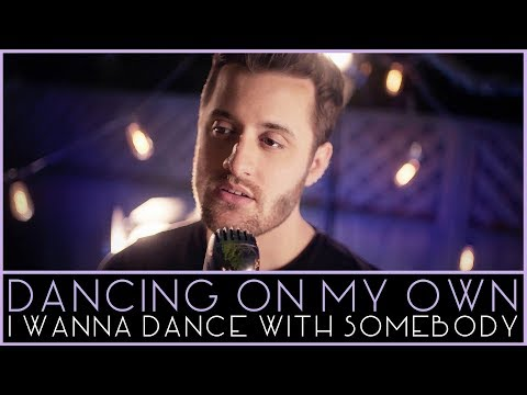 Dancing On My Own - I Wanna Dance With Somebody (Robyn- Whitney Houston Mashup) - Nick Pitera