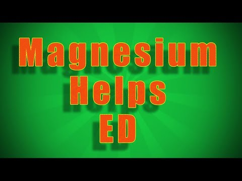 Magnesium Helps Erectile Dysfunction (ED Impotence)