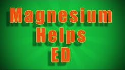 Magnesium Helps Erectile Dysfunction (ED Impotence)