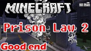 Minecraft | Prison Law 2 map Vượt ngục của Jaki Natsumi - Good End | KiA Phạm