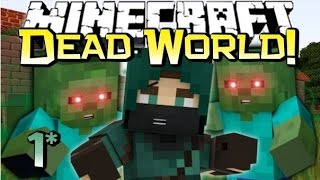 Minecraft | ZOMBIE APOCALYPSE TIME! | Dead World Adventure Map LP Ep 1/6