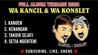 🔴 Live Lagu Jawa Pantura WA KANCIL & WA KONSLET Full Album 2020 😍😍😍