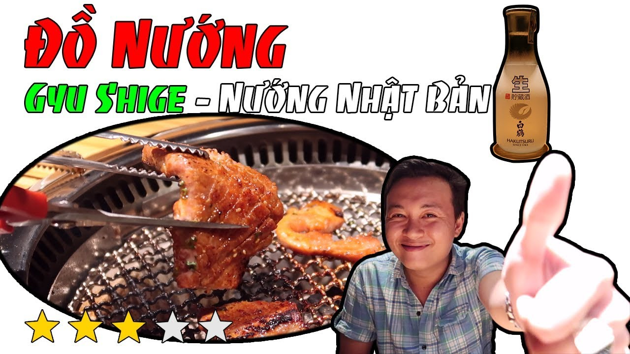 Review Gyu Shige - Nướng Nhật Bản✅183 Nguyễn Thị Minh Khai, P. Phạm Ngũ Lão, Quận 1