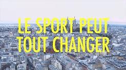 PARIS 2024 - Le sport peut tout changer