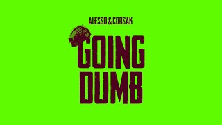 Download Alesso x CORSAK - Going Dumb (Official Audio)