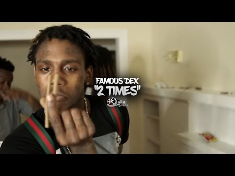 "Famous Dex - ""2 Times"" (Official Music Video)"