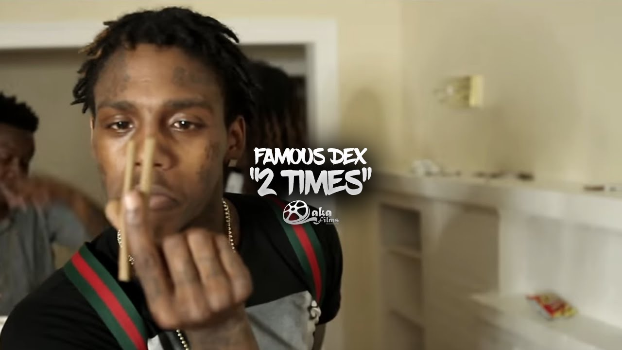"Famous Dex - ""2 Times"" (Official Music Video) #1"