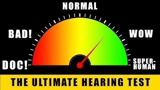 The Ultimate Hearing Test