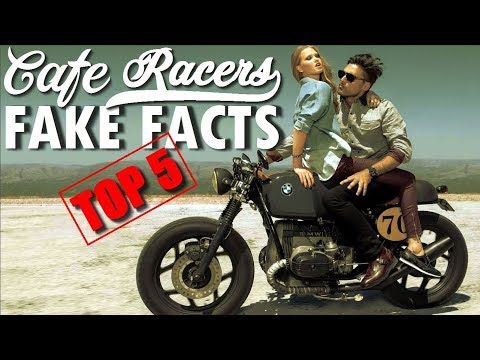 Top 5 Fake Facts about Cafe Racers Video