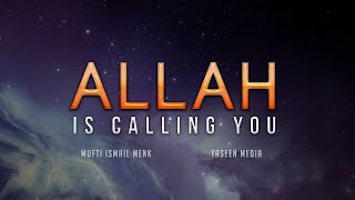Allah is calling you - Beautiful Reminder - Mufti Ismail Menk