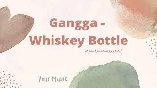 Download Mp3 Gangga Whiskey Bottle Your Music