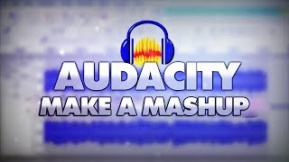 Скачать How To Make A Mashup In Audacity Tutorial 34