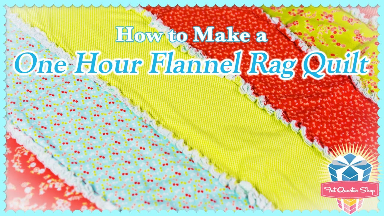 One Hour Flannel Rag Quilt Easy Quilting Tutorial With Kimberly Jolly Of Fat Quarter Shop