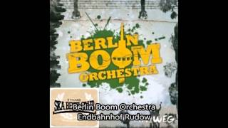 Berlin Boom Orchestra Endbahnhof Rudow
