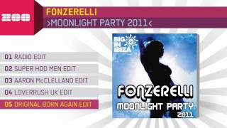Fonzerelli - Moonlight Party 2011 (Original Born Again Edit)