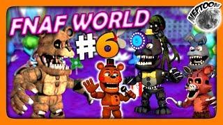 FNaF World (Мир ФНАФ) Прохождение #6 ✅ СТРАННЫЙ МИР ЦИРКА!