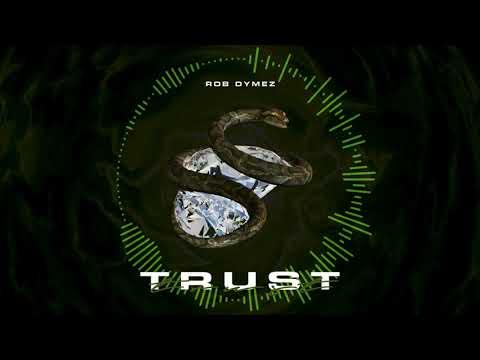 Rob Dymez - Trust
