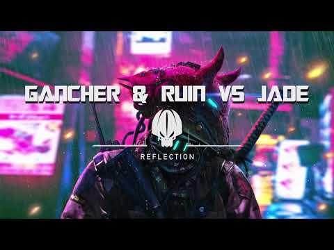 Gancher & Ruin VS Jade - Reflection