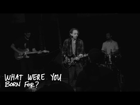 "James A.M. Downes ""What Were You Born For"" 