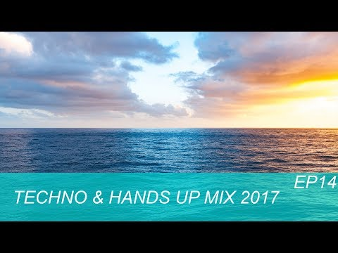 Techno & Hands Up Mix 2017 EP14