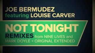 Joe Bermudez ft Louise Carver - Not Tonight (Mark Doyle Remix)