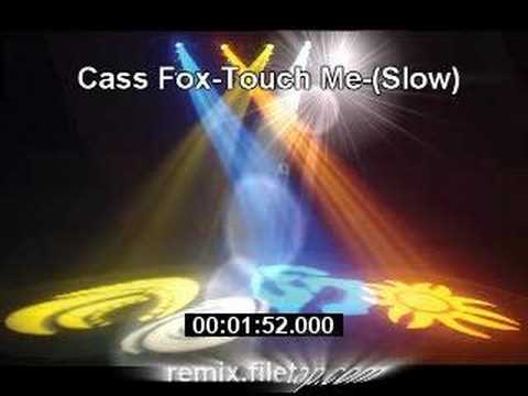 Cass Fox Touch Me Slow Remix Version