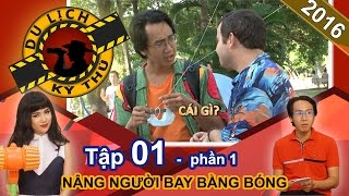 si thanh nho trai dep thuc hien uoc mo bay len bang bong bong  du lich ky thu - tap 1  phan 1