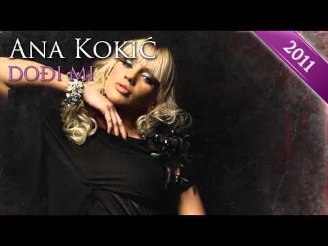 Ana Kokic - Dodji mi - (Audio)