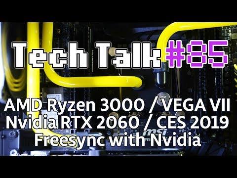 Tech Talk #85 - CES 2019 / AMD RYZEN 3000 & VEGA VII / NVIDIA RTX 2060 [Live]