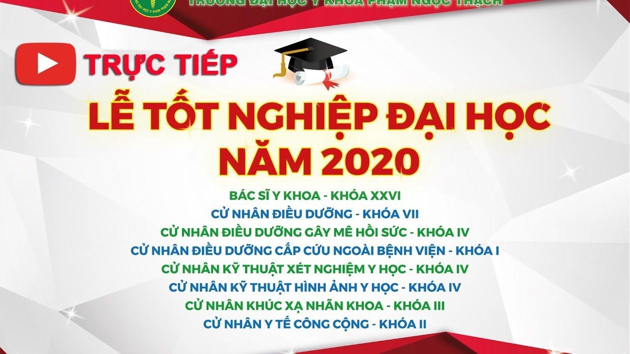 [Trực Tiếp] Lễ Tốt nghiệp Đại học năm 2020 || Đại học Y khoa Phạm Ngọc Thạch