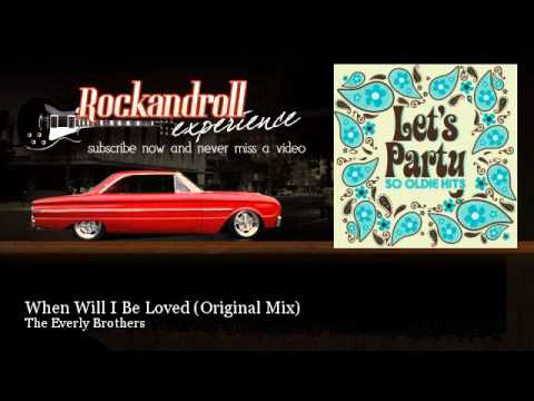 The Everly Brothers - When Will I Be Loved - Original Mix - Rock N Roll Experience