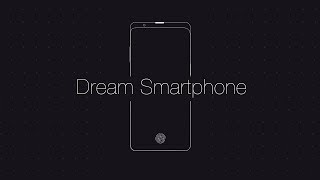 The Dream Smartphone in 2017!