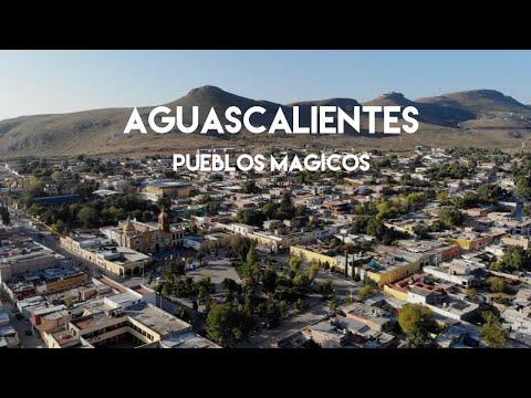 Aguascalientes Mágico - Real de Asientos, Calvillo y San José de Gracia, sus pueblos mágicos.