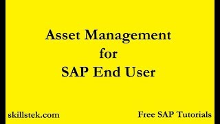 Asset Management for SAP End User - Learn Asset Depreciation, Asset Sales, Asset Purchase in SAP