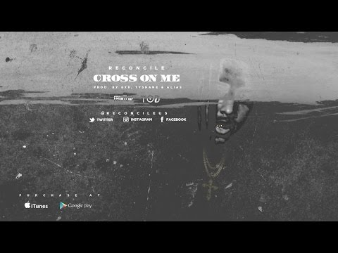 Reconcile - Cross On Me (Trill) [Prod By 8x8, Tyshane & Alias]