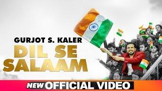 Dil Se Salaam (Official Video) | Gurjot S Kaler | Latest Patriotic Songs 2019 | Speed Records