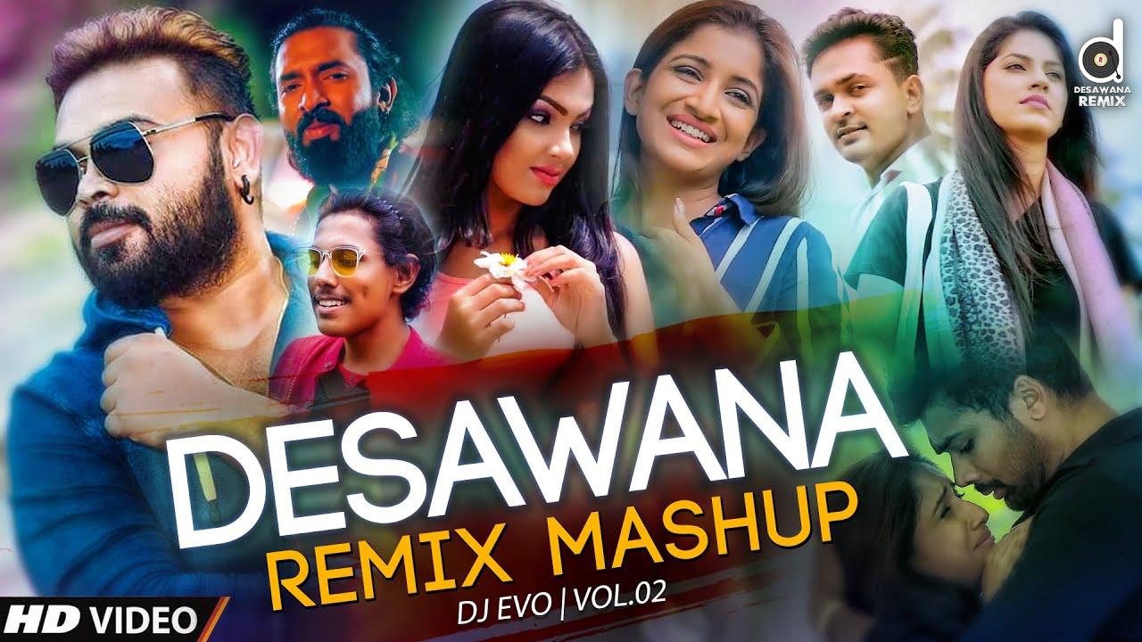 Desawana Remix Mashup Vol.02 (DJ EvO)   Sinhala Mashup   Sinhala Remix Songs   Sinhala DJ Song