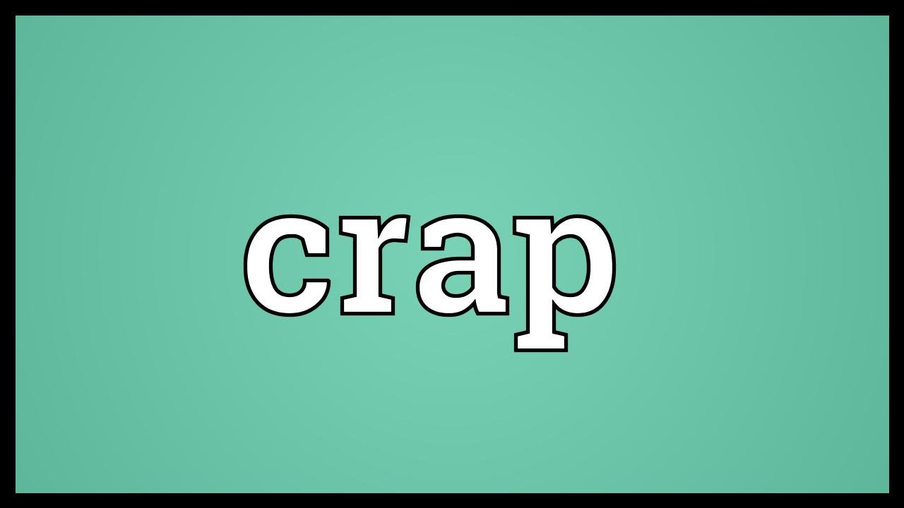 Crap Meaning - YouTube