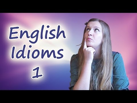№28 English Vocabulary 8 - Idioms with Antonia 1 - a puppet master, a drama queen, go to town