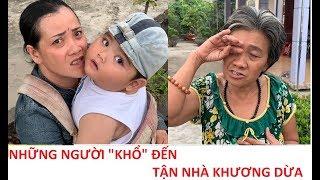 """Khương Dừa hoang mang khi nhiều """"hoàn cảnh nghèo"""" đến tận nhà xin giúp đỡ!!!"""