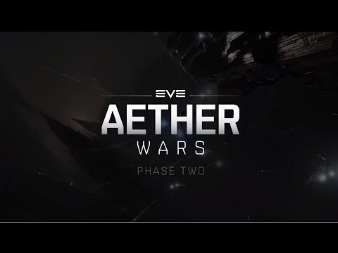 EVE Aether Wars: Phase Two- Sign up and be a part of history