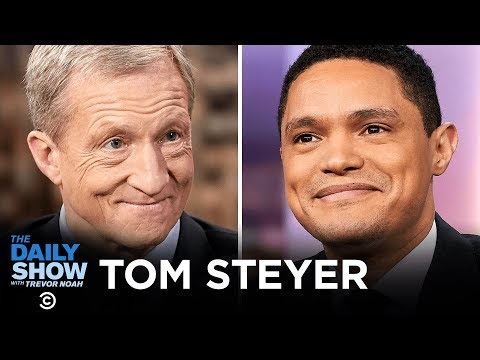 Tom Steyer - A 2020 Campaign Aimed at Income Inequality and Climate Change | The Daily Show