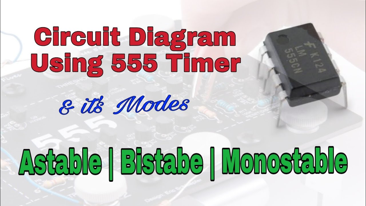 Circuit Using 555 Timer Astable Bistable Monostable Youtube Diagram