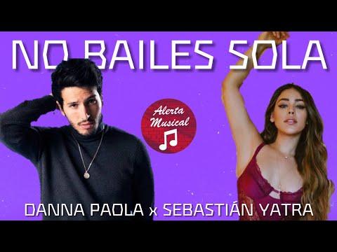 Danna Paola x Sebastián Yatra - No Bailes Sola | Alerta Musical