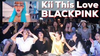 รีแอคที่วุ่นวายที่สุด BLACKPINK 'Kill This Love' MV REACTION (THAI VER) | fluffymu