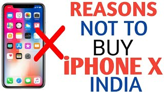 REASONS NOT TO BUY iPHONE X IN INDIA! [HINDI]