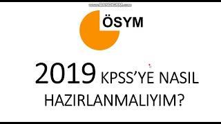 2019 KPSS'YE NASIL HAZIRLANMALIYIM