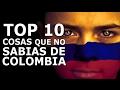 Top 10 Cosas Que No Sabias de Colombia - El Pais del café