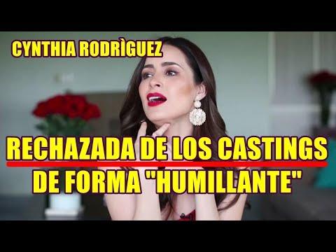 CYNTHIA RODRÌGUEZ rompe el silencio RECHAZADA DE CASTINGS de forma HUMILLANTE